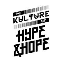 Kulture of hype and hope